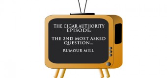 Cigar Authority Live: The Rumour Mill
