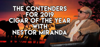 VODCast: The Contenders For the 2019 Cigar of the Year with Nestor Miranda