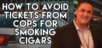 VODCast: How To Avoid Tickets From Cops For Smoking Cigars