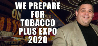 VODCast: We Prepare For Tobacco Plus Expo 2020