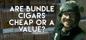 VODCast: Are Bundle Cigars Cheap or a Value?