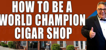 VODCAST: How To Be A World Champion Cigar Shop