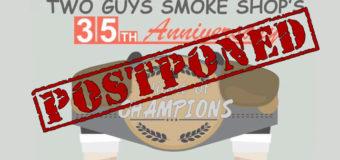 Two Guys Smoke Shop 35th Anniversary Gala Event Postponed!